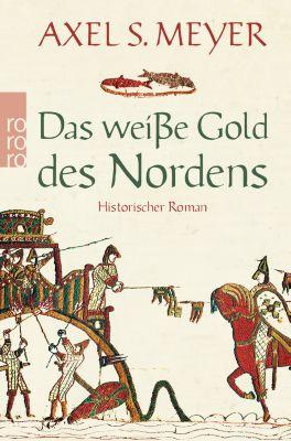 Das weiße Gold des Nordens, Axel S. Meyer
