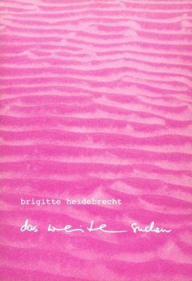 Das Weite suchen, Brigitte Heidebrecht