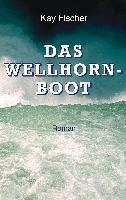 Das Wellhornboot - Kay Fischer  