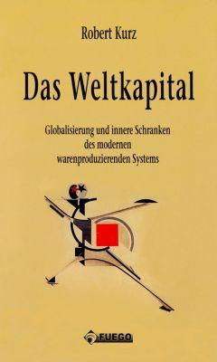 Das Weltkapital, Robert Kurz