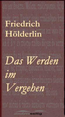 Das Werden im Vergehen, Friedrich Hölderlin
