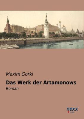 Das Werk der Artamonows - Maxim Gorki pdf epub