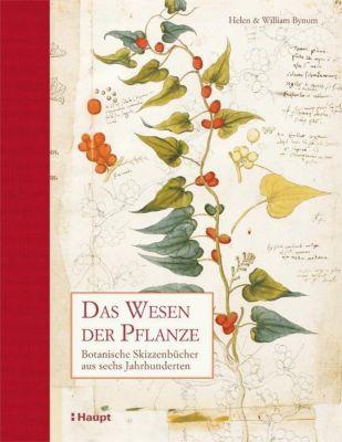 Das Wesen der Pflanze, Helen Bynum, William Bynum