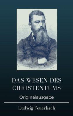 Das Wesen des Christentums, Ludwig Feuerbach