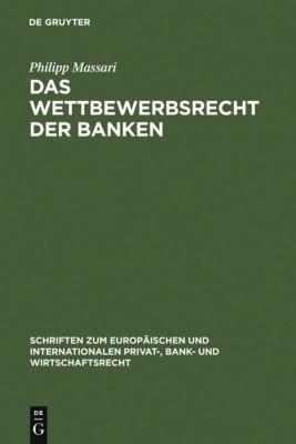 Das Wettbewerbsrecht der Banken, Philipp Massari