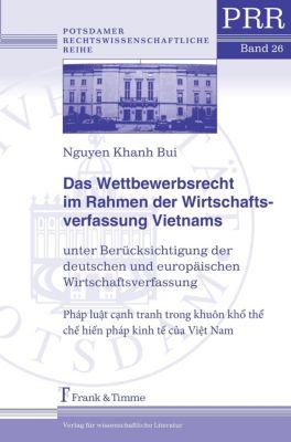 Das Wettbewerbsrecht im Rahmen der Wirtschaftsverfassung Vietnams, Nguyen Khanh Bui