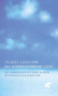 Das wiedergefundene Licht - Jacques Lusseyran |