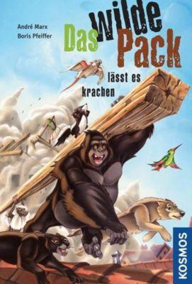 Das wilde Pack Band 4: Das wilde Pack lässt es krachen, André Marx, Boris Pfeiffer