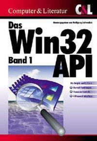 Das Win32 API: Bd.1 LZ32, ComCtl32, Kernel32
