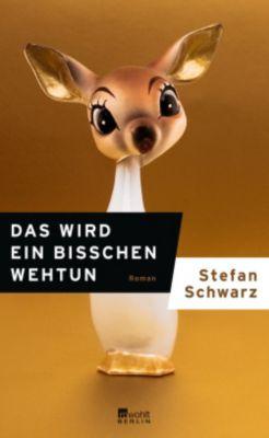 Das wird ein bisschen wehtun, Stefan Schwarz