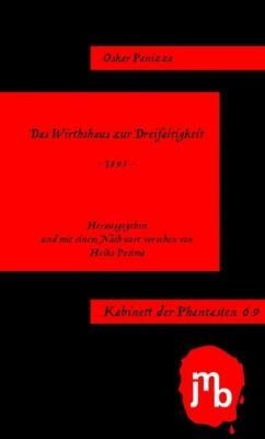Das Wirthshaus zur Dreifaltigkeit - Oskar Panizza |