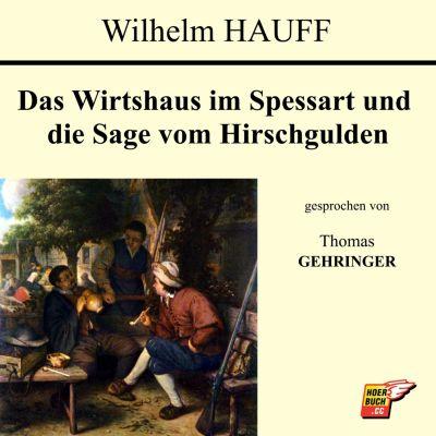 Das Wirtshaus im Spessart und die Sage vom Hirschgulden, Wilhelm Hauff