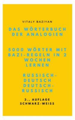 Das Wörterbuch der Analogien Russisch–Deutsch/Deutsch–Russisch mit Bazi-Regeln, Vitaly Baziyan