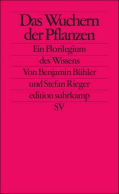 Das Wuchern der Pflanzen, Benjamin Bühler, Stefan Rieger