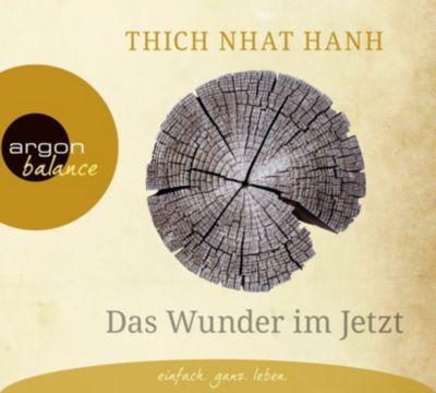 Das Wunder im Jetzt, 2 Audio-CDs, Thich Nhat Hanh
