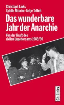 Das wunderbare Jahr der Anarchie, Christoph Links, Sybille Nitsche, Antje Taffelt
