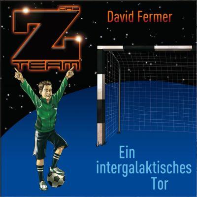 Das Z-Team: Das Z-Team - 05: Ein intergalaktisches Tor