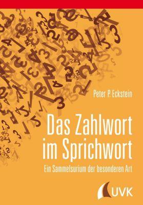 Das Zahlwort im Sprichwort, Peter P. Eckstein