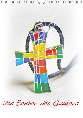 Das Zeichen des Glaubens (Wandkalender 2019 DIN A4 hoch), Lilo Kapp
