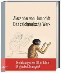 Das zeichnerische Werk - Alexander von Humboldt |