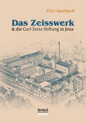 Das Zeisswerk und die Carl-Zeiss-Stiftung in Jena, Felix Auerbach