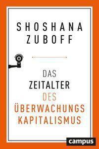 Das Zeitalter des Überwachungskapitalismus - Shoshana Zuboff |