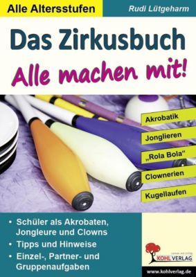 Das Zirkusbuch - Alle machen mit!, Rudi Lütgeharm