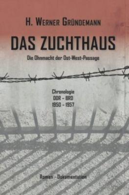 Das Zuchthaus - H. Werner Gründemann pdf epub