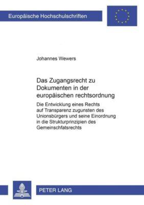 Das Zugangsrecht zu Dokumenten in der europäischen Rechtsordnung, Johannes Wewers