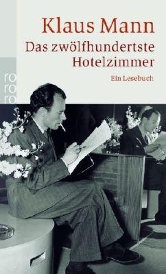 Das zwölfhundertste Hotelzimmer, Klaus Mann