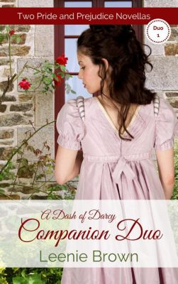 Dash of Darcy and Companions Collection: A Dash of Darcy Companions Duo 1 (Dash of Darcy and Companions Collection, #7), Leenie Brown