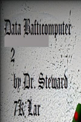 Data Bafticomputer 2, Dr. Steward 7K Lar