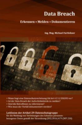 Data Breach Erkennen - Melden - Dokumentieren - Michael Furtlehner |