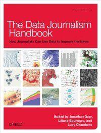Data Journalism Handbook, Jonathan Gray, Liliana Bounegru, Lucy Chambers