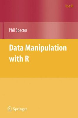 Data Manipulation with R, Phil Spector