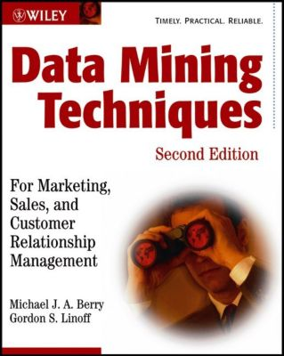 Data Mining Techniques, Gordon S. Linoff, Michael J. Berry