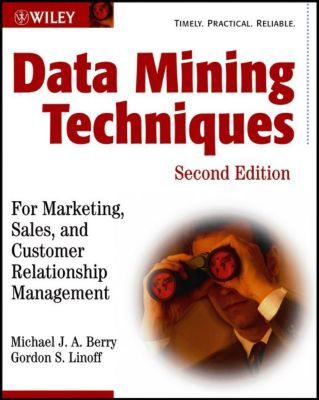 Data Mining Techniques, Gordon S. Linoff, Michael J. Berry