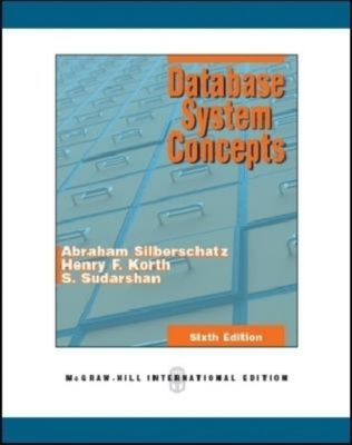 Database System Concepts, Abraham Silberschatz, Henry F. Korth, S. Sudarshan