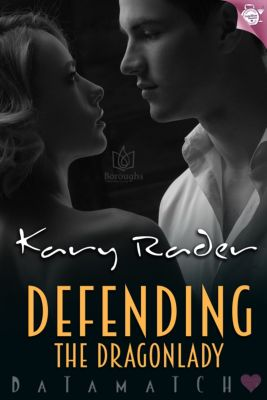 DataMatch: Defending the Dragonlady, Kary Rader