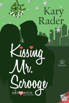 DataMatch: Kissing Mr. Scrooge, Kary Rader