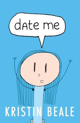 Date Me, Kristin Beale
