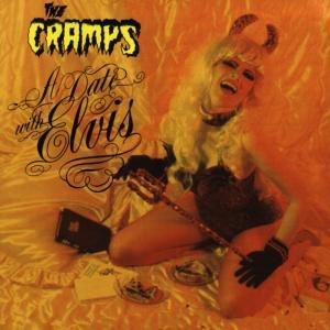 Date With Elvis, The Cramps