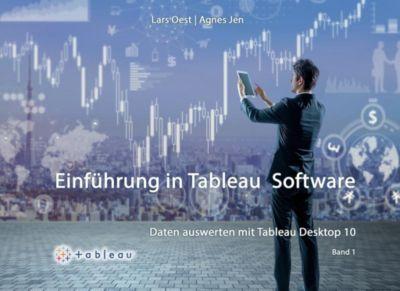 Daten Auswerten mit Tableau Desktop 10 - Band1, Agnes Jen, Lars Oest