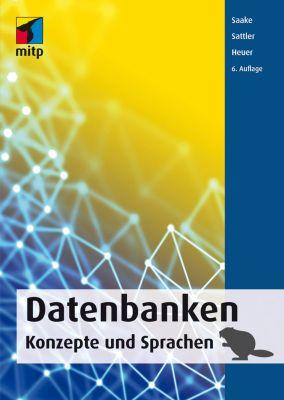Datenbanken - Konzepte und Sprachen, Andreas Heuer, Gunter Saake, Kai-Uwe Sattler