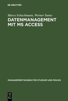 Datenmanagement mit MS ACCESS, Marco Schuchmann, Werner Sanns