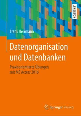 Datenorganisation und Datenbanken, Frank Herrmann