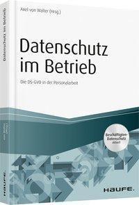 Datenschutz im Betrieb, Axel von Walter