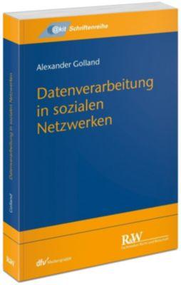 Datenverarbeitung in sozialen Netzwerken - Alexander Golland  