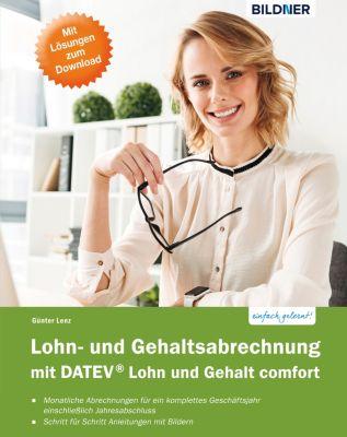 Datev Lohn und Gehalt Comfort: Das komplette Lernbuch für Einsteiger, Günter Lenz