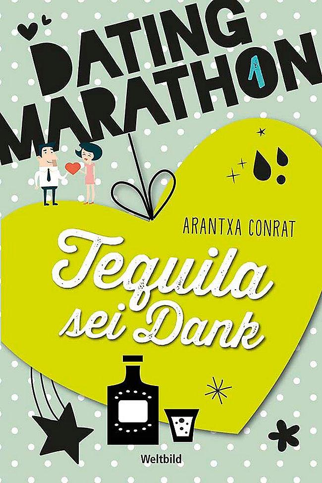 Dating marathon tequila sei dank